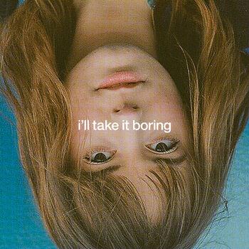 I'll Take It Boring cover
