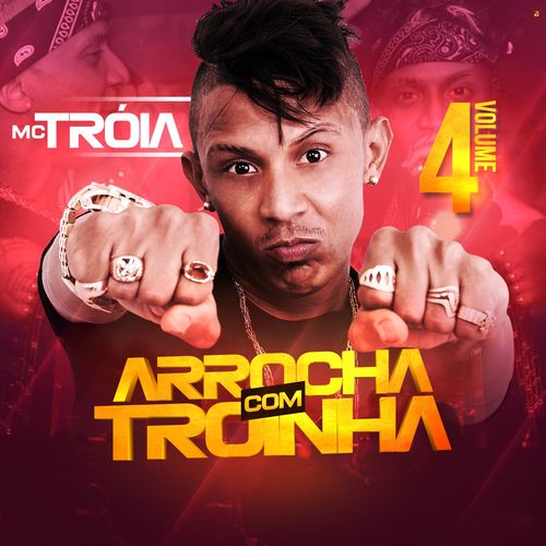 CD Arrocha Com Troinha, Vol. 4 – Mc Troia (2017)
