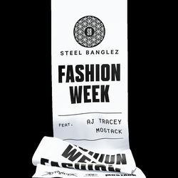 Steel Banglez  –  Fashion Week (feat. AJ Tracey & MoStack)