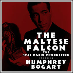 The Maltese Falcon - The 1943 Radio Production
