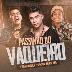 Música Passinho do Vaqueiro - Papazoni (Com Vitor Fernandes e Menor Nico) (2021)