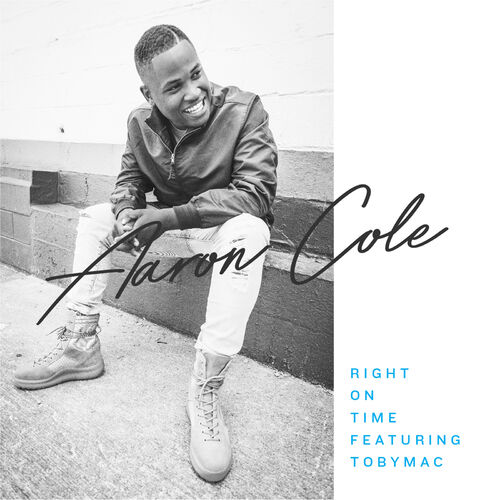Baixar Single Right on Time (feat. Tobymac) – Aaron Cole, tobyMac (2017) Grátis