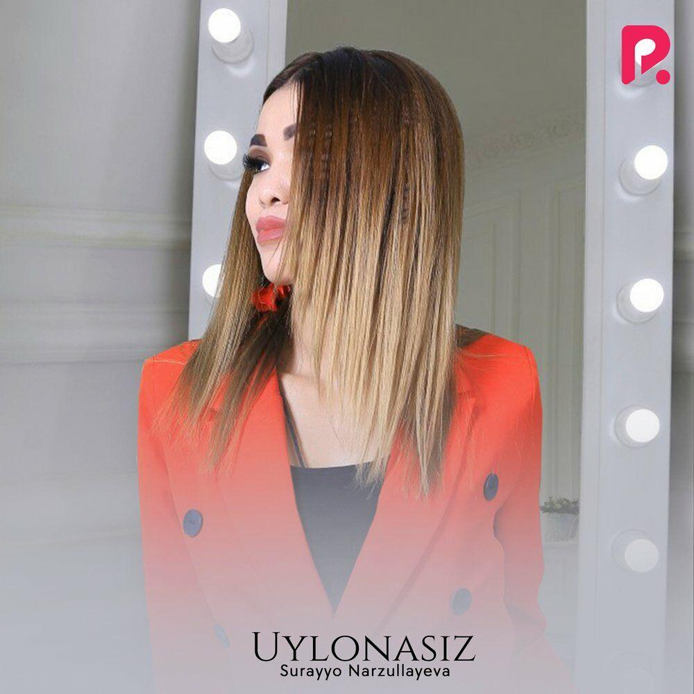 Surayyo Narzullayeva - Uylonasiz