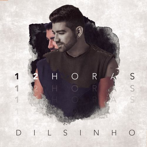 Baixar Single 12 Horas, Baixar CD 12 Horas, Baixar 12 Horas, Baixar Música 12 Horas - Dilsinho 2018, Baixar Música Dilsinho - 12 Horas 2018
