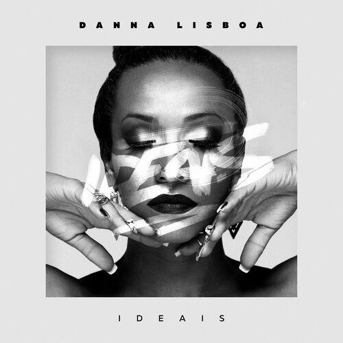 Baixar Single Ideais, Baixar CD Ideais, Baixar Ideais, Baixar Música Ideais - Danna Lisboa 2017, Baixar Música Danna Lisboa - Ideais 2017