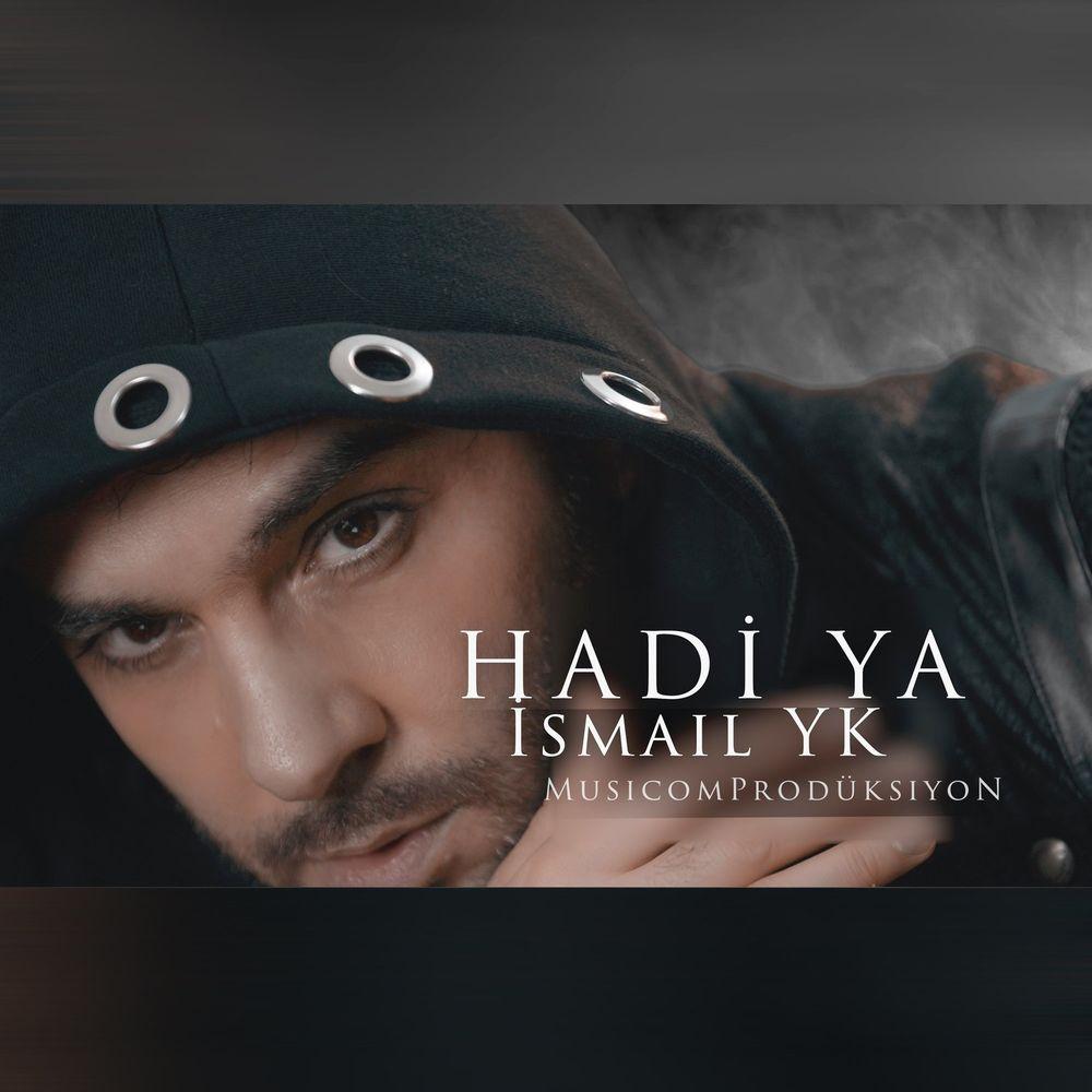 Ismail YK - Hadi Ya