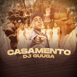 Música Casamento - DJ Guuga (2020) Download