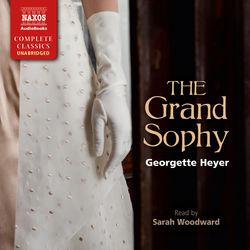 The Grand Sophy (Unabridged) Audiobook