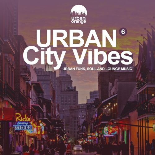 Urban City Vibes 6: Urban Funk, Soul & Chillout Music WEB mp3 320 Kbs 2021