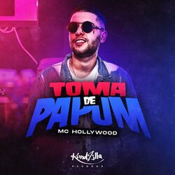 Toma de Papum – MC Hollywood