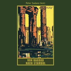 Von Bagdad nach Stambul - Karl Mays Gesammelte Werke, Band 3 (Ungekürzte Lesung)