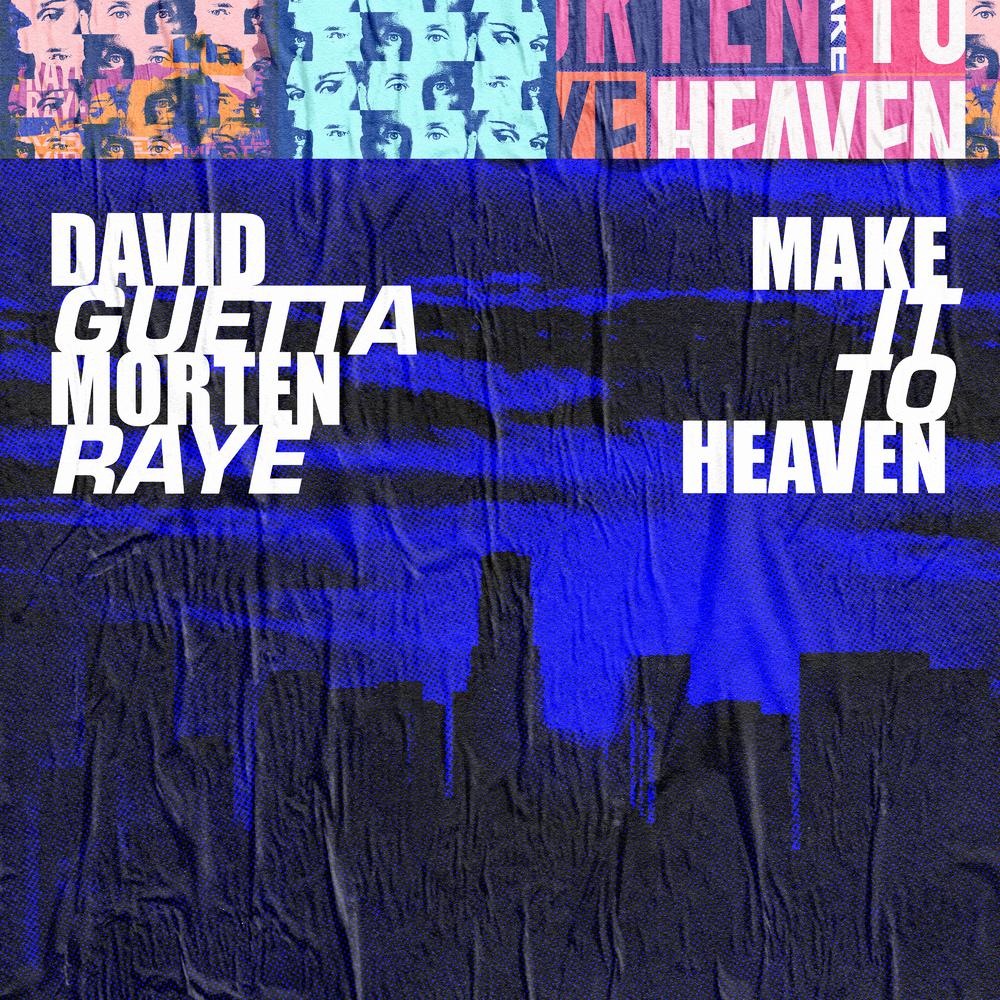 David Guetta ft. Morten & Raye - Make It To Heaven