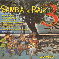 Samba De Raiz – Ao Vivo, Vol. 3 2003 CD Completo