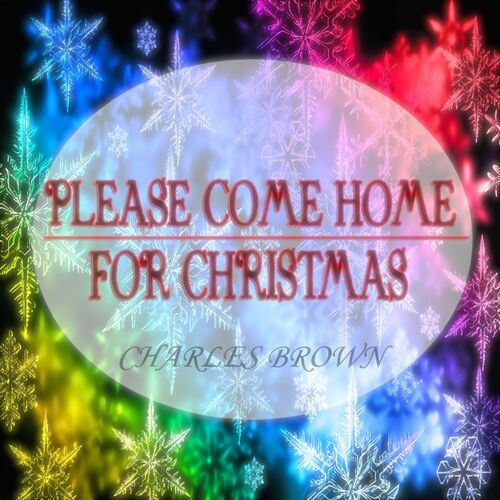 charles brown please come home for christmas classics christmas songs remastered music streaming listen on deezer