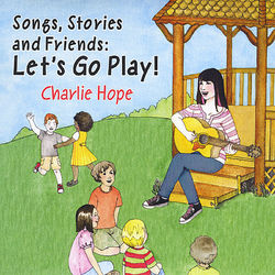 Songs, Stories and Friends: Let's Go Play!