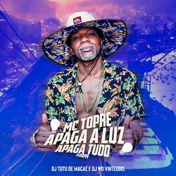 MC Topre – paga a Luz Apaga Tudo 150Bpm