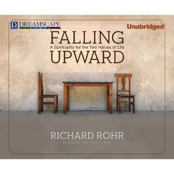 Falling Upward - A Spirituality for the Two Halves of Life (Unabridged)