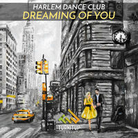 Dreaming Of You - HARLEM DANCE CLUB