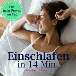 Einschlafen in 14 Minuten (Für mehr Power am Tag)