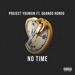 Project Youngin  –  No Time (feat. Quando Rondo) (Explicit)