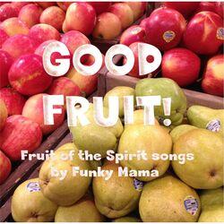 Good Fruit!