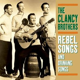 The Clancy Brothers: Rebel Songs And Drinking Songs - Music
