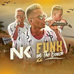 Download MC Neguinho do Kaxeta - Funk On The Beach 2019