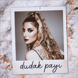 Irem Derici Dudak Payi Lyrics And Songs Deezer