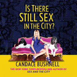 Is There Still Sex in the City? (Unabridged)
