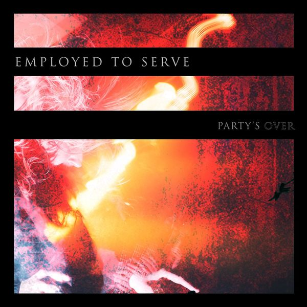 Employed To Serve - Party's Over [maxi-single] (2020)