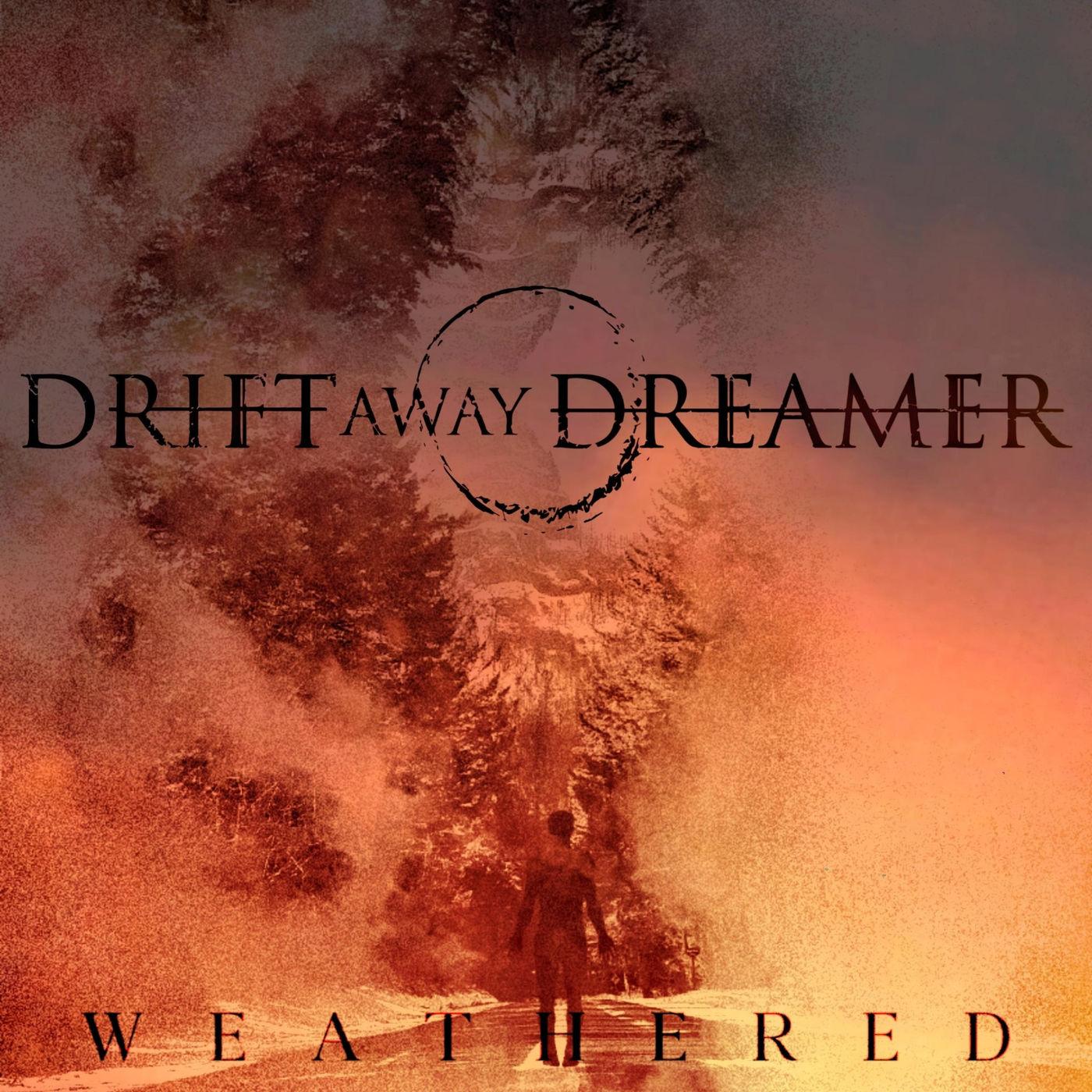 Drift Away Dreamer - Weathered (2020)