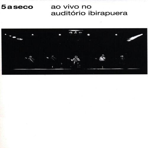 Baixar CD Ao Vivo no Auditório Ibirapuera – 5 a Seco (2012) Grátis