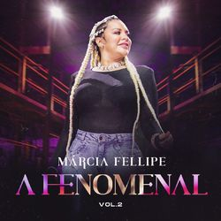 Download Márcia Fellipe - A Fenomenal (Vol. 2) 2020