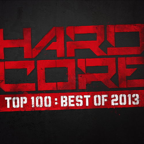 VA - Hardcore Top 100 - Best Of 2013