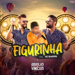 Douglas e Vinicius Part. MC Bruninho – Figurinha (Ao Vivo) CD Completo