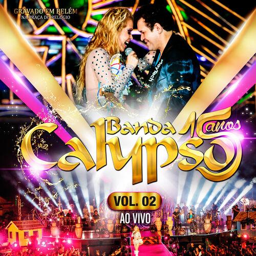 CD 15 Anos, Vol. 2 (Ao Vivo) – Banda Calypso (2015)