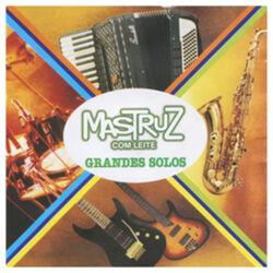 Download Mastruz Com Leite - Grandes Solos 2016
