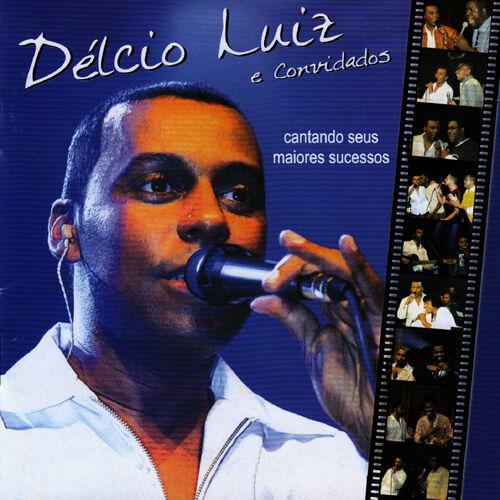 Baixar CD Délcio Luiz e Convidados – Cantando Seus Maiores Sucessos – Delcio Luiz (2004) Grátis