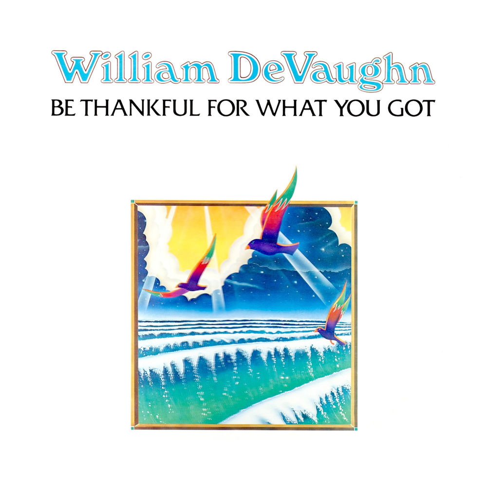 Be Thankful for What You Got (Pt. 1 & Pt. 2)