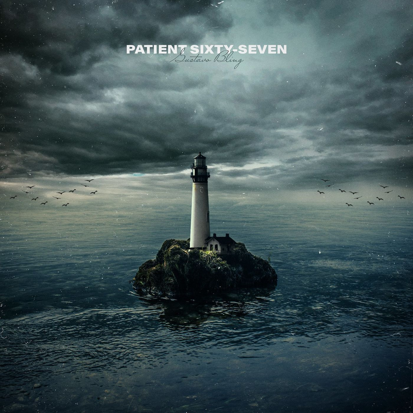 Patient Sixty-Seven - Gustavo Bling [single] (2020)