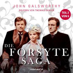 Die Forsyte Saga (Teil 2 von 6) (Ungekürzt) Hörbuch kostenlos