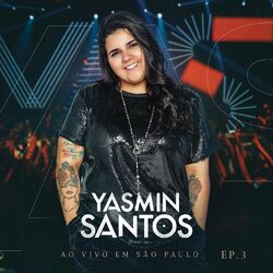 Download Yasmin Santos - Ao Vivo em São Paulo - EP 3