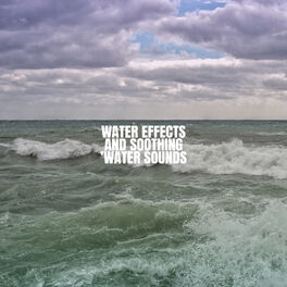 Album cover of Water Effects and Soothing Water Sounds