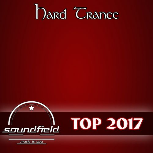 Various Artists: Hard Trance Top 2017 - Music Streaming - Listen on