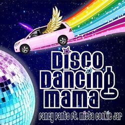 Disco Dancing Mama (feat. Mista Cookie Jar)