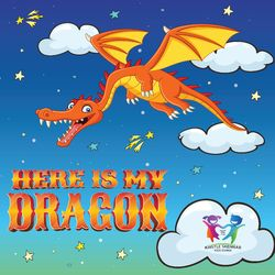 Here Is My Dragon