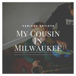 Album cover of My Cousin In Milwaukee