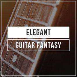 Album cover of # Elegant Guitar Fantasy
