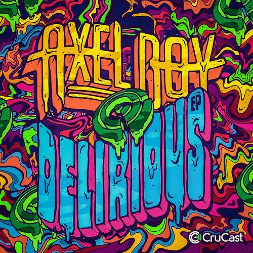 Download Axel Boy - Delirious EP (CRU141) mp3