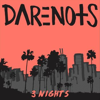Darenots 3 Nights Listen With Lyrics Deezer Three nights, upside down, get your buzz on, man in control?, jug band, i am machine, hot damn, lame. deezer